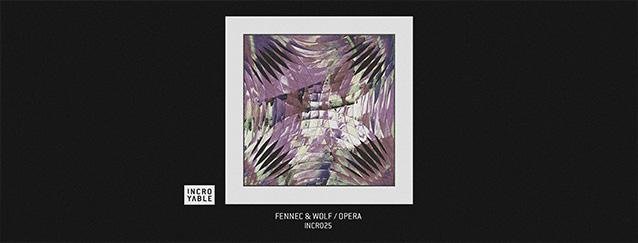 INCR025 Fennec & Wolf Opera EP